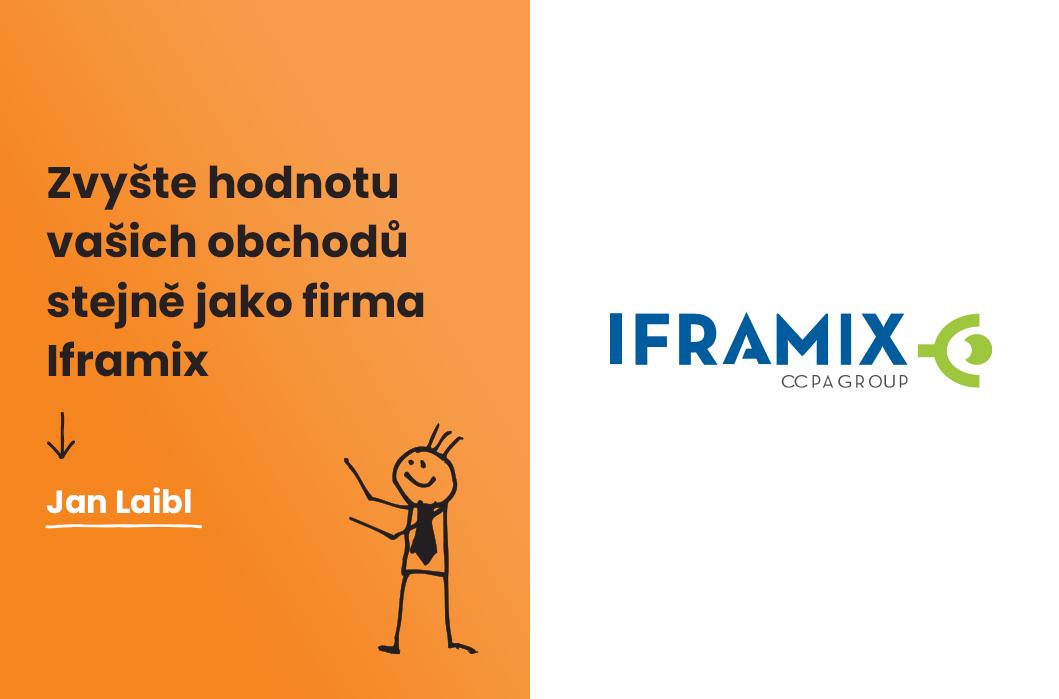 Zvyšte hodnotu vašich obchodů stejně jako firma Iframix